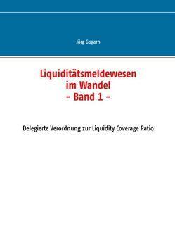 Liquiditätsmeldewesen im Wandel von Gogarn,  Jörg, Projekt & Service GmbH,  JG BC