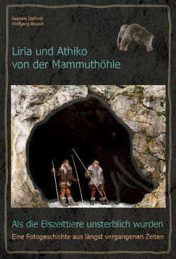 Liria und Athiko von der Mammuthöhle von Bausch,  Wolfgang, Dalferth,  Gabriele