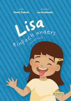 Lisa einfach anders von Brinkheden,  Lea, Özdemir,  Ahmet
