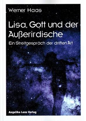 Lisa, Gott und der Außerirdische von Haas,  Werner