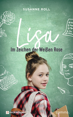 Lisa – im Zeichen der Weißen Rose von Roll,  Susanne