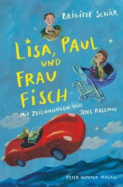 Lisa, Paul und Frau Fisch von Rassmus,  Jens, Schär,  Brigitte