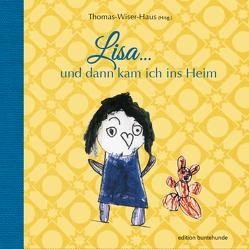 Lisa … und dann kam ich ins Heim von Thomas Wiser Haus, Wittl,  Herbert