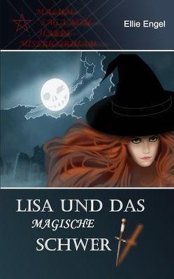 Lisa und das magische Schwert von Engel,  Ellie