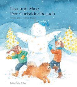 Lisa und Max. Der Christkindbesuch von Kahi,  Ursula, Unzner,  Christa