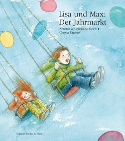 Lisa und Max. Der Jahrmarkt von Unzner,  Christa