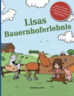 Lisas Bauernhoferlebnis von Feldt,  Sebastian
