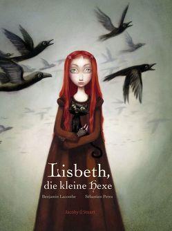 Lisbeth, die kleine Hexe von Lacombe,  Benjamin, Perez,  Sébastien, Schaefer,  Stefanie