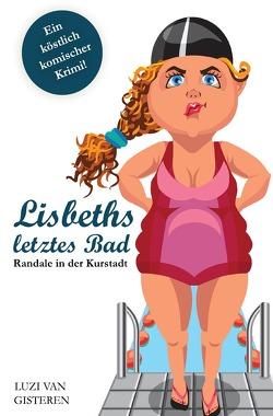Lisbeths letztes Bad von van Gisteren,  Luzi