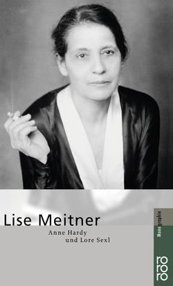 Lise Meitner von Hardy,  Anne, Sexl,  Lore