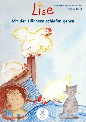 Lise – Mit den Hühnern schlafen gehen von Eppelt,  Claudia, Teixeira,  Luis dos Anjos