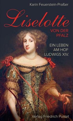 Liselotte von der Pfalz von Feuerstein-Praßer,  Karin