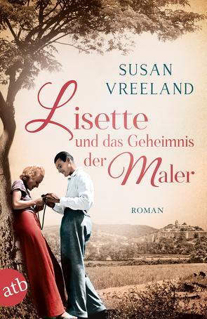 Lisette und das Geheimnis der Maler von Vreeland,  Susan, Weber-Jarić,  Gabriele