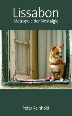Lissabon – Metropole der Nostalgie von Reinhold,  Peter