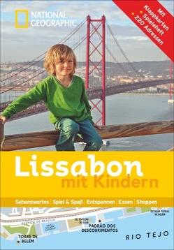 NATIONAL GEOGRAPHIC Familien-Reiseführer Lissabon mit Kindern von Léger,  Jean-Pierre, Loupiac,  Ela