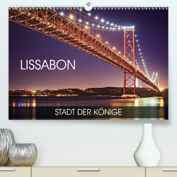 Lissabon – Stadt der Könige (Premium, hochwertiger DIN A2 Wandkalender 2020, Kunstdruck in Hochglanz) von Thoermer,  Val