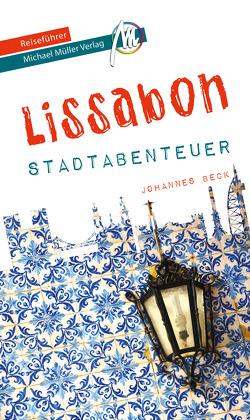 Lissabon – Stadtabenteuer Reiseführer Michael Müller Verlag von Beck,  Johannes, Kröner,  Matthias