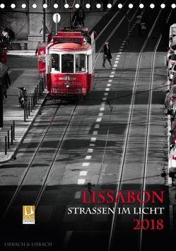 Lissabon – Straßen im Licht (Tischkalender 2018 DIN A5 hoch) von Urbach,  Robert