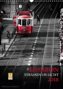 Lissabon – Straßen im Licht (Wandkalender 2018 DIN A3 hoch) von Urbach,  Robert