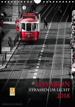Lissabon – Straßen im Licht (Wandkalender 2018 DIN A4 hoch) von Urbach,  Robert
