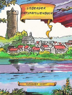 Lißberger Ortsfamilienbuch von Kraft,  Alexander