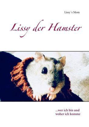Lissy der Hamster von Mom,  Lissys