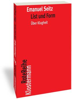 List und Form – über Klugheit von Seitz,  Emanuel