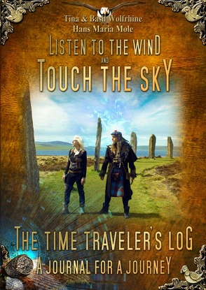 Listen To The Wind And Touch The Sky – The Time Traveler's Log von Mole,  Hans Maria, Wolfrhine,  Basil, Wolfrhine,  Tina