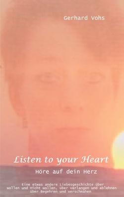 Listen to your heart von Vohs,  Gerhard