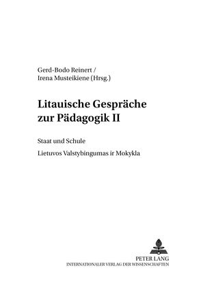 Litauische Gespräche zur Pädagogik II von Musteikiene,  Irena, Reinert,  Gerd-Bodo