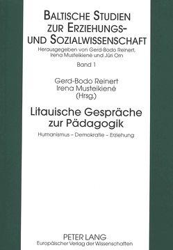 Litauische Gespräche zur Pädagogik von Musteikiene,  Irena, Reinert,  Gerd-Bodo