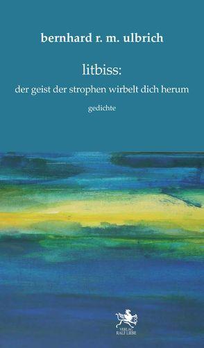 litbiss:  der geist der strophen wirbelt dich herum von Ulbrich,  Bernhard