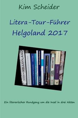 Litera-Tour-Führer Helgoland 2017 von Scheider,  Kim