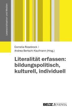 Literalität erfassen: bildungspolitisch, kulturell, individuell von Bertschi-Kaufmann,  Andrea, Rosebrock,  Cornelia