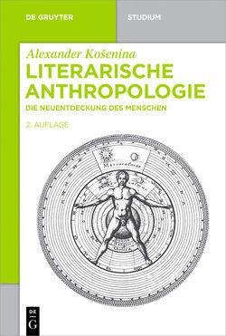 Literarische Anthropologie von Košenina,  Alexander
