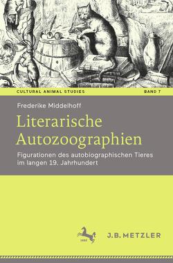 Literarische Autozoographien von Middelhoff,  Frederike