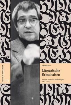 Literarische Erbschaften von Schiller,  Dieter