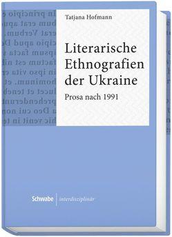 Literarische Ethnografien der Ukraine von Hofmann,  Tatjana