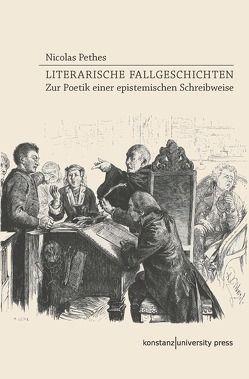 Literarische Fallgeschichten von Pethes,  Nicolas