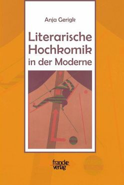 Literarische Hochkomik in der Moderne von Gerigk,  Anja