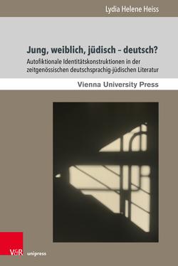 Jung, weiblich, jüdisch – Deutsch? von Heiss,  Lydia Helene