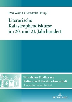 Literarische Katastrophendiskurse im 20. und 21. Jahrhundert von Wojno-Owczarska,  Ewa