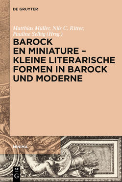 Literarische Kleinformen des Barock und ihr Nachleben von Müller,  Matthias, Ritter,  Nils C., Selbig,  Pauline