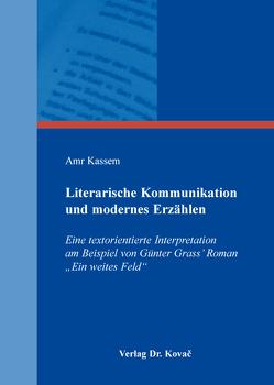 Literarische Kommunikation und modernes Erzählen von Kassem,  Amr