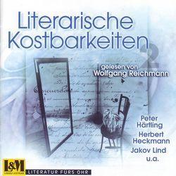 Literarische Kostbarkeiten gelesen von Wolfgang Reichmann von Buch,  Hans Ch, Härtling,  Peter, Heckmann,  Herbert, Lind,  Jakov, Reichmann,  Wolfgang