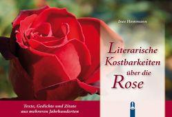 Literarische Kostbarkeiten über die Rose von Hommann,  Ines