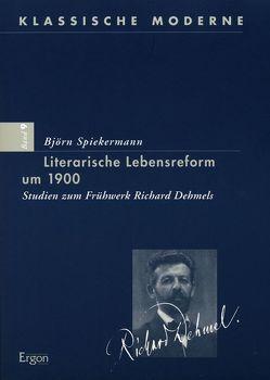 Literarische Lebensreform um 1900 von Spiekermann,  Björn