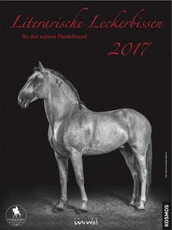 Literarische Leckerbissen für den wahren Pferdefreund 2017 von Wunderlich,  Christina