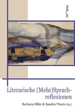 Literarische Mehr-Sprachreflexionen von Siller,  Barbara, Vlasta,  Sandra