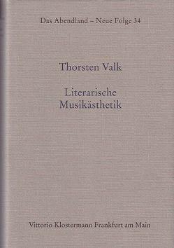 Literarische Musikästhetik von Valk,  Thorsten
